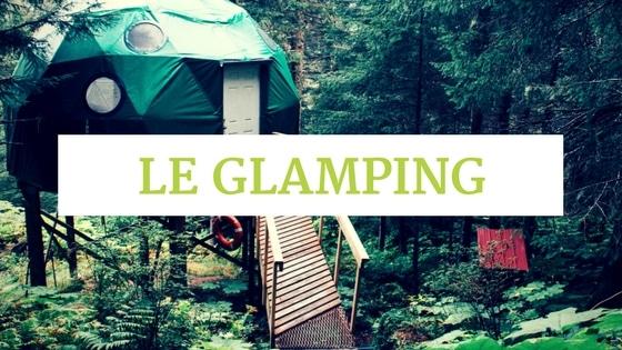 Qu'est-ce que le glamping